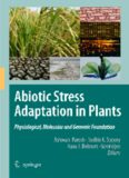Abiotic Stress Adaptation in Plants: Physiological, Molecular and Genomic Foundation