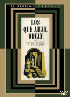 Los que aman, odian. Silvina Ocampo / Bioy Casares. Prof. Marisa Gabarain