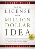 How to License Your Million Dollar Idea: Cash In On Your Inventions, New Product Ideas, Software