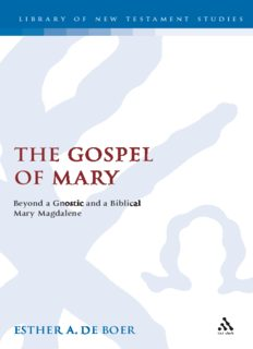 The Gospel of Mary : beyond a gnostic and a biblical Mary Magdalene