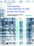 Automating with SIMATIC S7-400 inside TIA Portal: Configuring, Programming and Testing with STEP 7 Professional