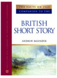 The Facts on File Companion to the British Short Story: Companion to the British Short Story (Companion to Literature Series)