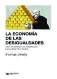 LA ECONOMÍA DE LAS DESIGUALDADES cómo implementar una redistribución justa y eficaz de la riqueza