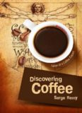 Discovering Coffee - Tales of a Coffee Expert)