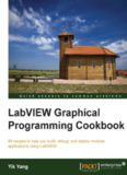 LabVIEW graphical programming cookbook: 69 recipes to help you build, debug, and deploy modular applications using LabVIEW