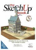 Google Sketchup 5 Book, Third Edition; Bonnie Roskes