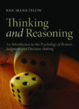 Thinking and Reasoning: An Introduction to the Psychology of Reason, Judgment and Decision Making