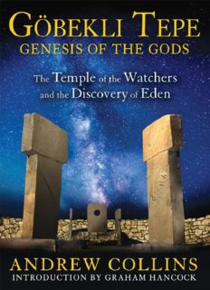Göbekli Tepe: Genesis of the Gods: The Temple of the Watchers and the Discovery of Eden