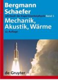 Mechanik - Akustik – Wärme; Band 1 des Bergmann-Schaefer Lehrbuch der Experimentalphysik (12. Auflage) - Walter de Gruyter