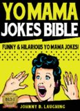 Yo Mama Jokes Bible: 350+ Funny & Hilarious Yo Mama Jokes