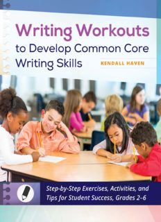 Writing Workouts to Develop Common Core Writing Skills: Step-by-Step Exercises, Activities, and Tips for Student Success, Grades 2-6