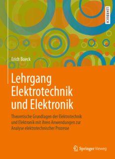 Lehrgang Elektrotechnik und Elektronik: Theoretische Grundlagen der Elektrotechnik und Elektronik mit ihren Anwendungen zur Analyse elektrotechnischer Prozesse