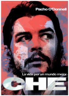 Che, La Vida Por Un Mundo Mejor Che, the Life for a Better World