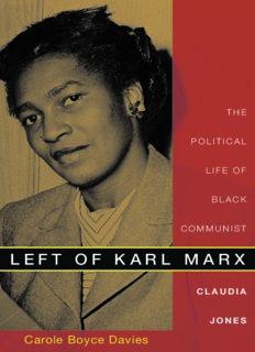Left of Karl Marx: The Political Life of Black Communist Claudia Jones