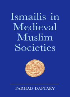 Ismailis in Medieval Muslim Societies: A Historical Introduction to an Islamic Community (Ismaili Heritage)