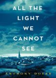 the Light We Cannot See: A Novel