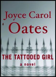 The Tattooed Girl: A Novel (Oates, Joyce Carol)