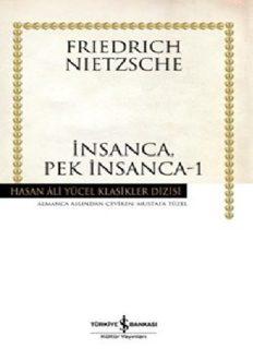 İnsanca, Pek İnsanca-1 - Friedrich Wilhelm Nietzsche