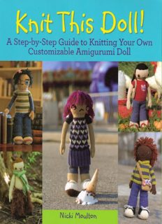 Knit This Doll!  A Step-by-Step Guide to Knitting Your Own Customizable Amigurumi Doll