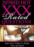 Inc. Sourcebooks. 269 Red Hot Xxx-Rated Questions: Super Sexy Ticklers to Tempt, Tease and Spark
