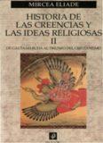 Historia de las creencias y las ideas religiosas, Volumen II. De Gautama Buda al triunfo del