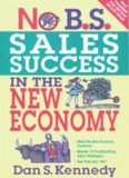 No BS Sales Success In The New Economy