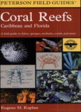 A field guide to coral reefs of the Caribbean and Florida : a guide to the common invertebrates and fishes of Bermuda, the Bahamas, southern Florida, the West Indies, and the Caribbean coast of Central and South America