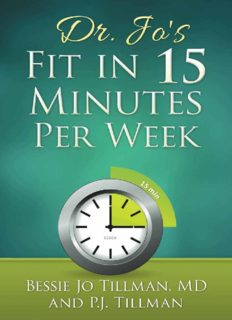 Dr. Jo's Fit in 15 Minutes per Week: : A Doctor Recommended, Scientifically Proven Way to Efficiently Optimize Your Health and Fitness