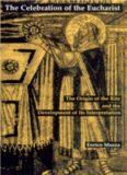 The Celebration of Eucharist: The Origin of the Rite and the Development of Its Interpretation