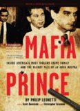 Mafia Prince. Inside America's Most Violent Crime Family and the Bloody Fall of La Cosa Nostra