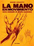 La mano en movimiento: Curso avanzado de diseño anatómico