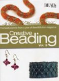 Creative Beading: The Best Projects from a Year of Bead & Button Magazine