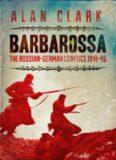 Barbarossa: The Russian German Conflict, 1941-45