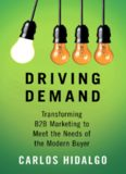 Driving Demand: Transforming B2B Marketing to Meet the Needs of the Modern Buyer