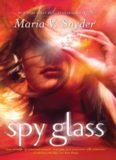 Spy Glass. Maria V. Snyder (MIRA)