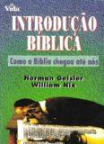 Norman L. Geisler William E. Nix Introdução Bíblica Como a Bíblia chegou até nós
