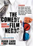 The Comedy Film Nerds Guide to Movies: Featuring Dave Anthony, Lord Carrett, Dean Haglund, Allan