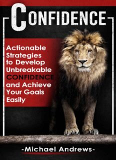 Confidence: Actionable Strategies to Develop Unbreakable Confidence and Achieve Your Goals Easily (Confidence, Self-Confidence, Build Confidence)