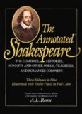 The annotated Shakespeare: three volumes in one : the comedies, the histories, sonnets, and other poems, the tragedies and romances