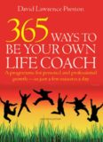 365 Ways to Be Your Own Life Coach: A Programme for Personal and Professional Growth - in Just