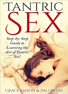 Tantric Sex, Step-by-Step Guide To Learning The Art of Tantric Sex! ( tantra, tantric sex, tantric massage,kama sutra, massage techniques, sex techniques)