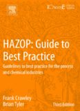 HAZOP : guide to best practice : guidelines to best practice for the process and chemical