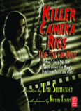 Killer Camera Rigs That You Can Build: How to Build Your Own Camera Cranes, Car Mounts, Stabilizers, Dollies and More!, Third Edition