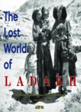 The Lost World of Ladakh: Early Photographic Journeys in Indian Himalaya, 1931-1934: Asian Highlands Perspectives