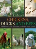 Chickens, ducks and bees : a beginner's guide to keeping livestock in the garden
