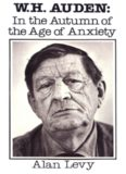 W.H. Auden: In the Autumn of the Age of Anxiety