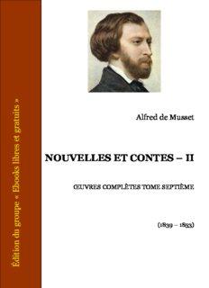 Nouvelles et contes - II : Croisilles - Histoire d'un merle blanc - Pierre et Camille - Le secret de Javotte - Mimi Pinson Profil de grisette - La mouche