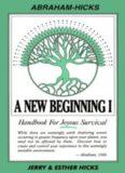 A New Beginning I: Handbook for Joyous Survival