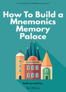 Mnemonics Memory Palace. Book One and Two.: The Forgotten Craft of Memorizing and Memory Improvement with Total Recall
