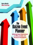 The Kaizen event planner : achieving rapid improvement in office, service, and technical environments